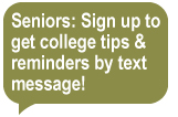 Seniors: Sign up to get college tipes & reminders by text message!